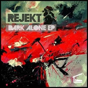 REJEKT - Dark Alone EP