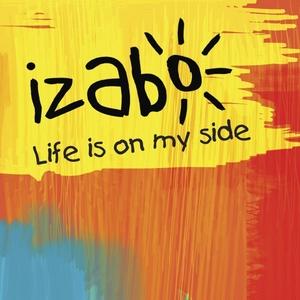 IZABO - Life Is On My Side