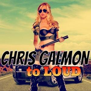 GALMON, Chris - To Loud