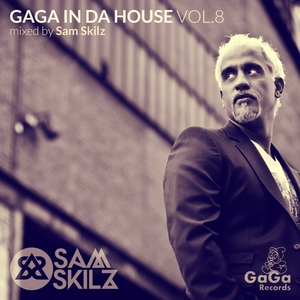 SAM SKILZ/VARIOUS - GaGa In Da House Vol 8