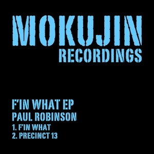 ROBINSON, Paul - F'in What EP