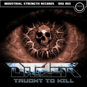 DITHER - Taught To Kill