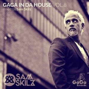 VARIOUS - GaGa In Da House Vol 8 (Mixed By Sam Skilz)