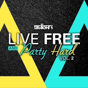 VARIOUS - Live Free & Party Hard Vol 2