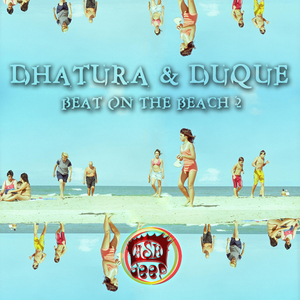 DHATURA/DUQUE - Beat On The Beach 2
