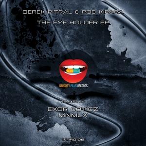 PITRAL, Derek/ROB KIPARA - The Eye Holder EP