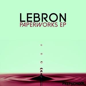 LEBRON - Paperworks EP