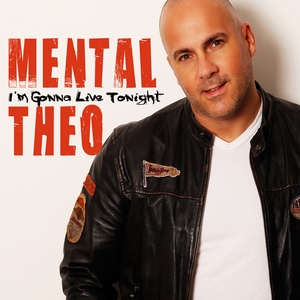 MENTAL THEO - I'm Gonna Live Tonight