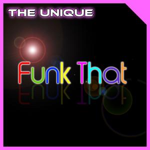 UNIQUE, The - Funk That