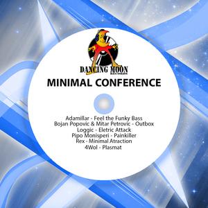 ADAMILLAR/BOJAN POPOVIC/MITAR PETROVIC/LOGGIC/PIPO MONISPERI/REX/4WOL - Minimal Conference