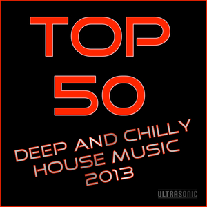 VARIOUS - Top 50 Deep & Chilly House Music 2013