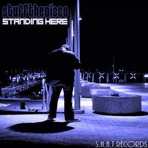 STUFF THE DISCO - Standing Here