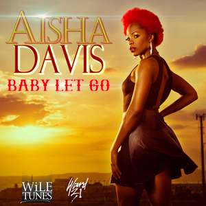 AISHA DAVIS - Baby Let Go