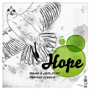 MONO & JOEL feat THOMAS SCHOLZ - Hope