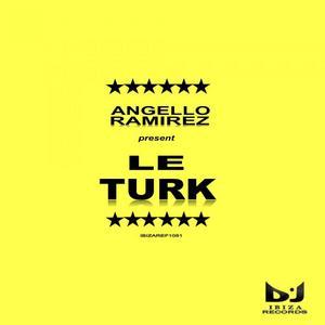 RAMIREZ, Angello - Le Turk