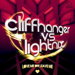 CLIFFHANGER/LIGHTNIX/ALLOISE - Love Me Or Leave Me