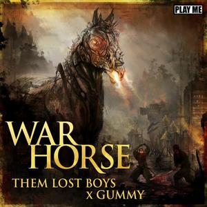 THEM LOST BOYS/GUMMY - War Horse