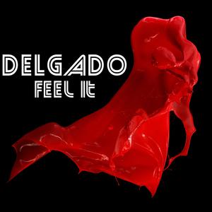 DELGADO - Feel It