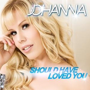 JOHANNA - Should Have Loved You