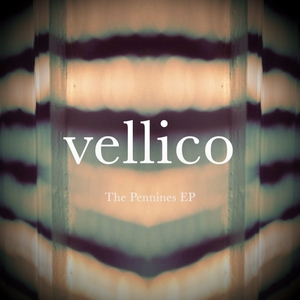 VELLICO - The Pennines EP