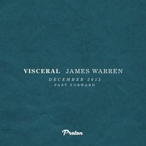 WARREN, James/VARIOUS - Visceral December 2013 Past Forward (unmixed tracks)