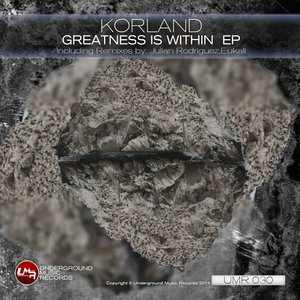 KORLAND - Greatness Is Within (remixes)