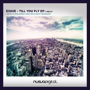 EVAVE - Till You Fly