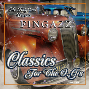 FINGAZZ - Mr Knightowl Presents Classics For The OG's