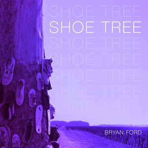 FORD, Bryan - Shoe Tree EP