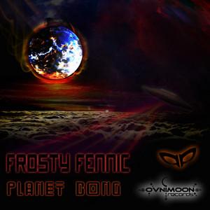 FROSTY FENNIC - Planet Bong