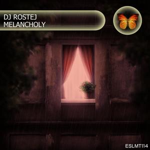 DJ ROSTEJ - Melancholy