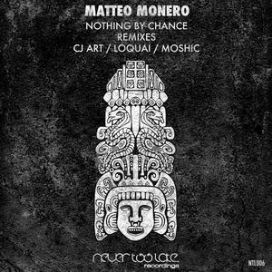 MONERO, Matteo - Nothing By Chance: Remixes