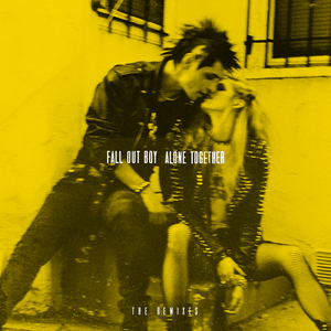 FALL OUT BOY - Alone Together (The Remixes)