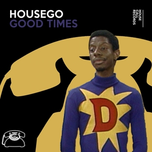 HOUSEGO - Good Times