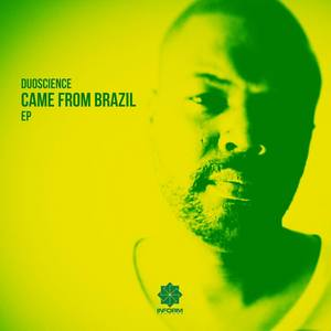 DUOSCIENCE - Came From Brazil EP
