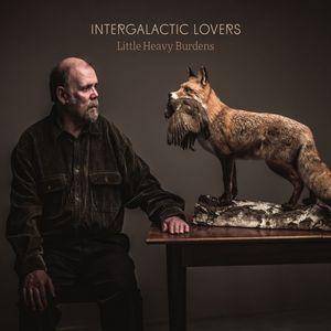 INTERGALACTIC LOVERS - Little Heavy Burdens