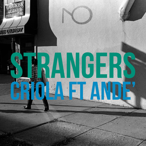 CRIOLA feat ANDE - Strangers