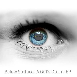 BELOW SURFACE - A Girl's Dream EP