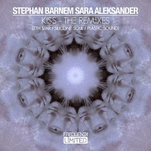 BARNEM, Stephan/SARA ALEKSANDER - Kiss (remixes)