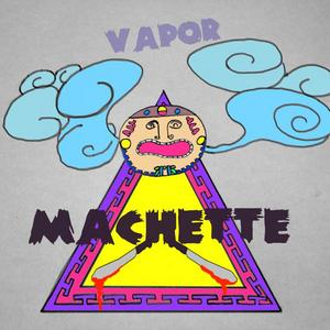 MACHETTE - Vapor
