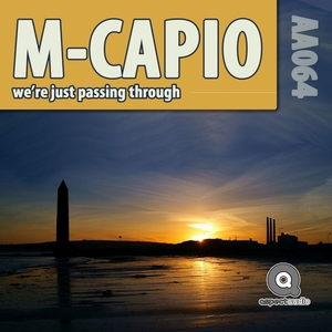 M CAPIO - We're Just Passing Through