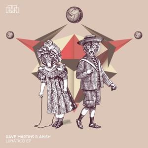 MARTINS, Dave/ANISH - Lunatico