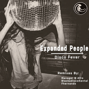EXPANDED PEOPLE - Disco Fever (remixes)