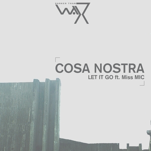 COSA NOSTRA feat MISS MIC - Let It Go