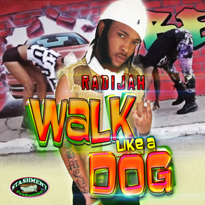 RADIJAH - Walk Like A Dog