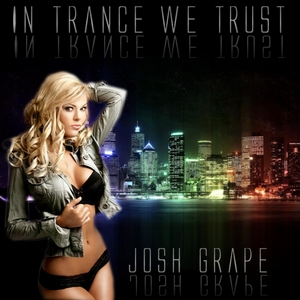 GRAPE, Josh - In Trance We Trust
