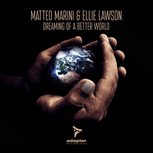 MARINI, Matteo/ELLIE LAWSON - Dreaming Of A Better World (remixes)