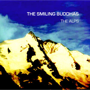 SMILING BUDDHAS, The - The Alps