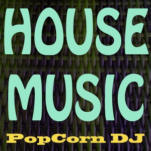 POPCORN DJ - House Music