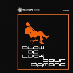 BLOW OF LUCK - Sour Diamond EP